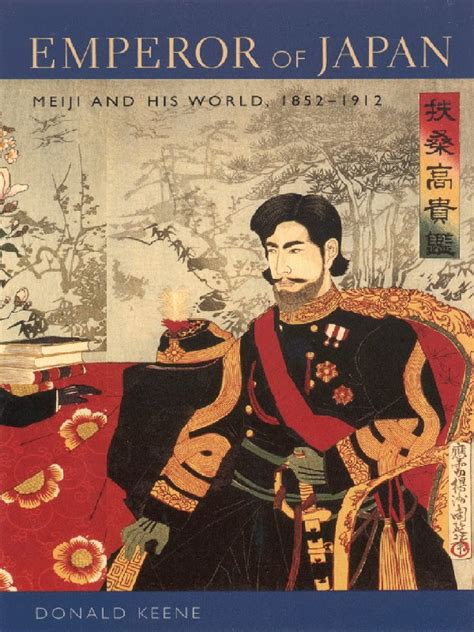 Emperor of Japan - Meiji and His World, 1852-1912 | Free e