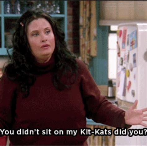 Monica Friends tv show Funny quotes | F